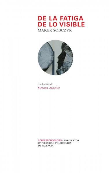 De la fatiga de lo visible de Marek Sobczyk